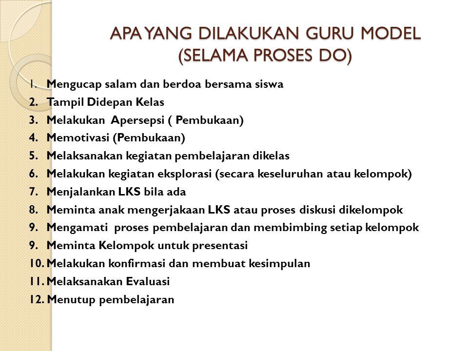 APA YANG DILAKUKAN GURU MODEL (SELAMA PROSES PLAN) 1.