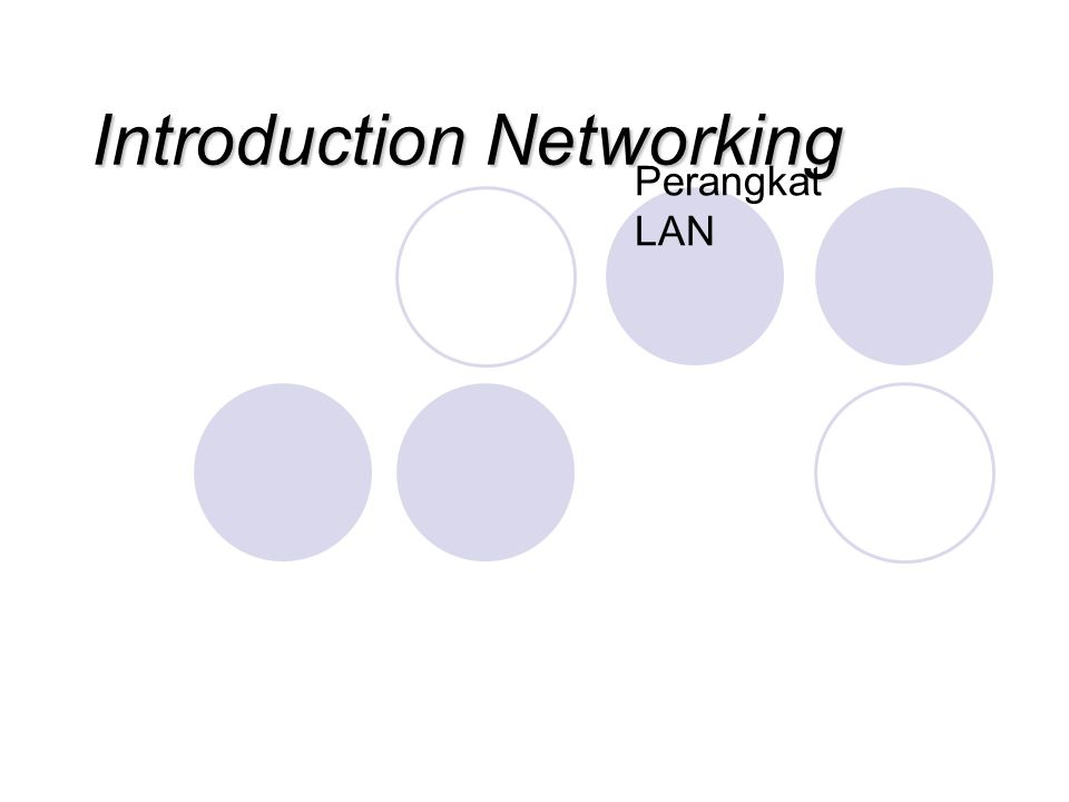 NETWORK DEVICES Selain topology dan protocol LAN dibutuhkan beberapa Perangkat LAN Tergantung dari kegunaannya, dapat beberapa jenis.