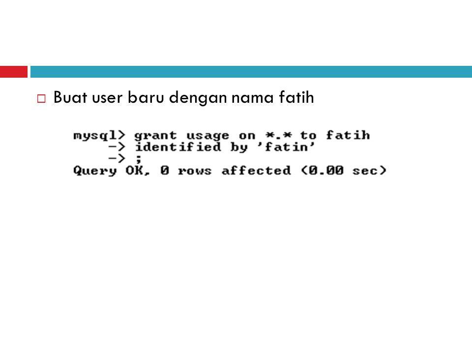 Buat user baru dengan nama fatih