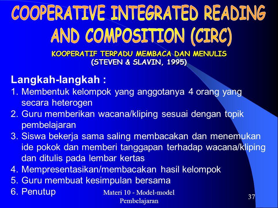 Materi 10 - Model-model Pembelajaran 36 (PENGAJARAN LANGSUNG) (ROSENSHINA & STEVENS, 1986) Langkah-langkah : 1.Menyampaikan tujuan dan mempersiapkan s