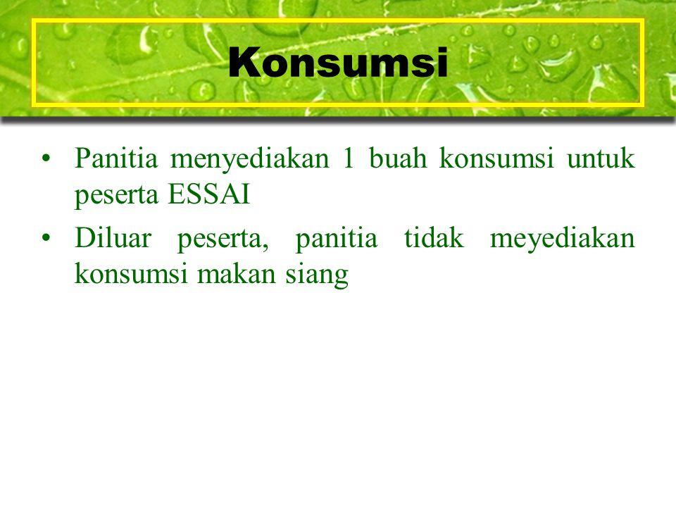 Konsumsi Panitia menyediakan 1 buah konsumsi untuk peserta ESSAI Diluar peserta, panitia tidak meyediakan konsumsi makan siang