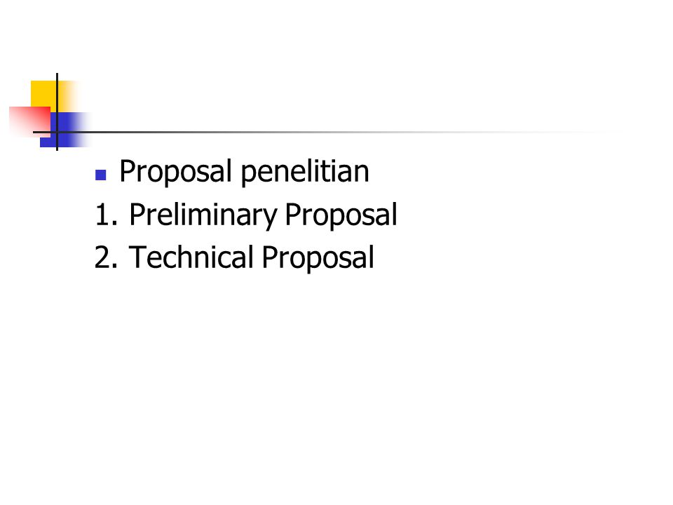 Preliminary Proposal proposal pendahuluan, disusun secara ringkas.