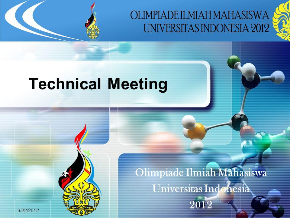 LOGO 9/22/2012 Olimpiade Ilmiah Mahasiswa Universitas Indonesia 2012 Technical Meeting