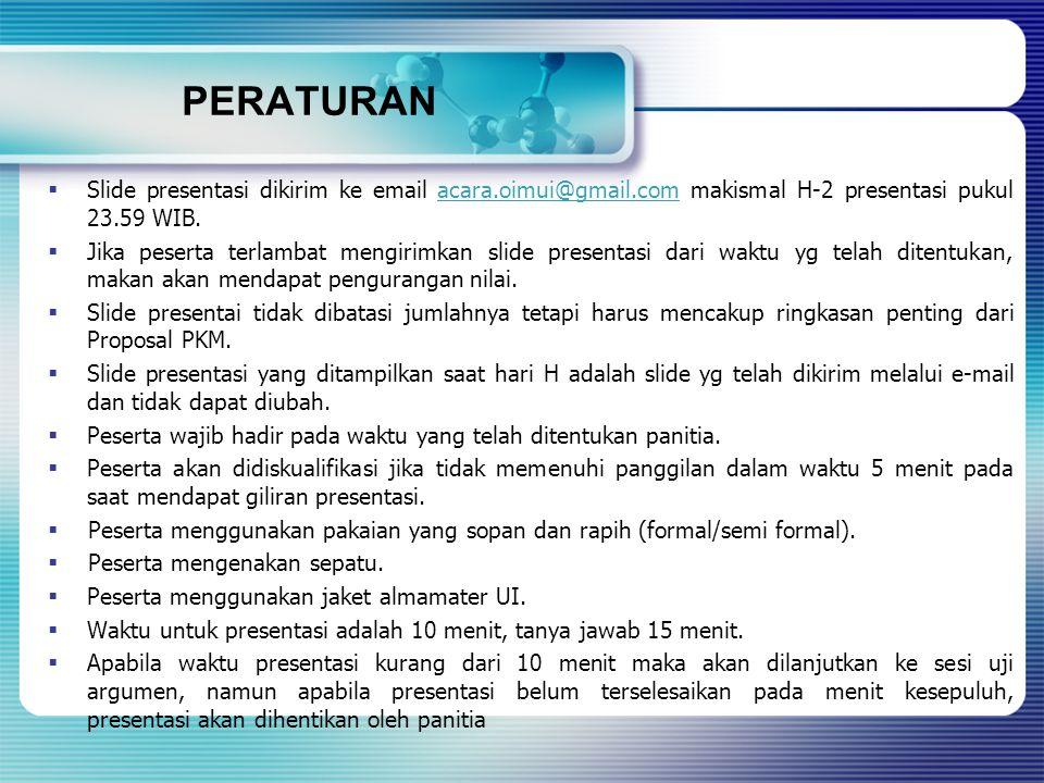 PERATURAN  Slide presentasi dikirim ke email acara.oimui@gmail.com makismal H-2 presentasi pukul 23.59 WIB.acara.oimui@gmail.com  Jika peserta terla