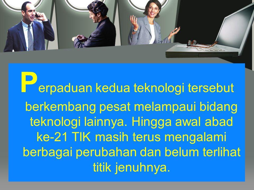 I stilah TIK muncul setelah adanya perpaduan antara teknologi komputer (baik perangkat keras maupun perangkat lunak) dengan teknologi komunikasi pada