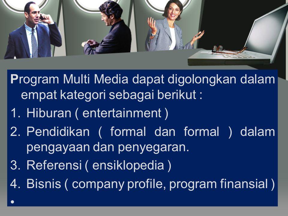 M ulti Media sering diartikan sebagai gabungan banyak media atau setidak- tidaknya terdiri lebih dari satu media.