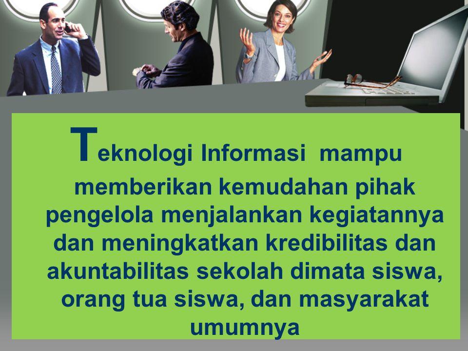 S eiring dengan perkembangan teknologi komputer dan teknologi informasi, sekolah-sekolah di Indonesia sudah waktunya mengembangkan Sistem Informasi manajemennya agar mampu mengikuti Perubahan Zaman