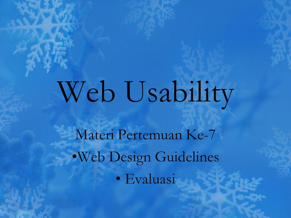 Web Usability Materi Pertemuan Ke-7 Web Design Guidelines Evaluasi
