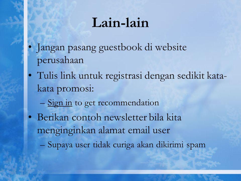 Lain-lain Jangan pasang guestbook di website perusahaan Tulis link untuk registrasi dengan sedikit kata- kata promosi: –Sign in to get recommendation