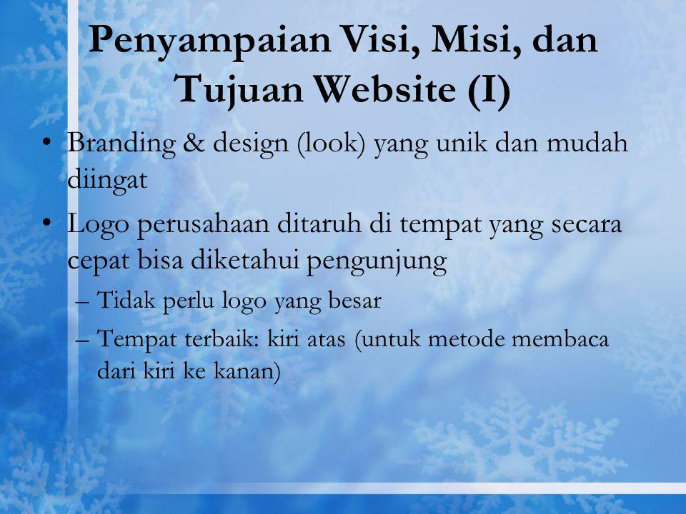 Penyampaian Visi, Misi, dan Tujuan Website (I) Branding & design (look) yang unik dan mudah diingat Logo perusahaan ditaruh di tempat yang secara cepa