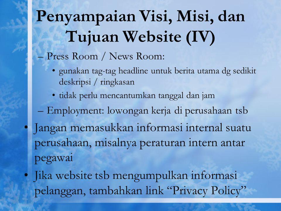 Penyampaian Visi, Misi, dan Tujuan Website (IV) –Press Room / News Room: gunakan tag-tag headline untuk berita utama dg sedikit deskripsi / ringkasan