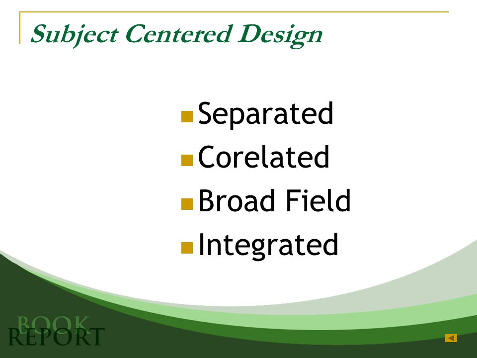 Subject Centered Design Separated Corelated Broad Field Integrated