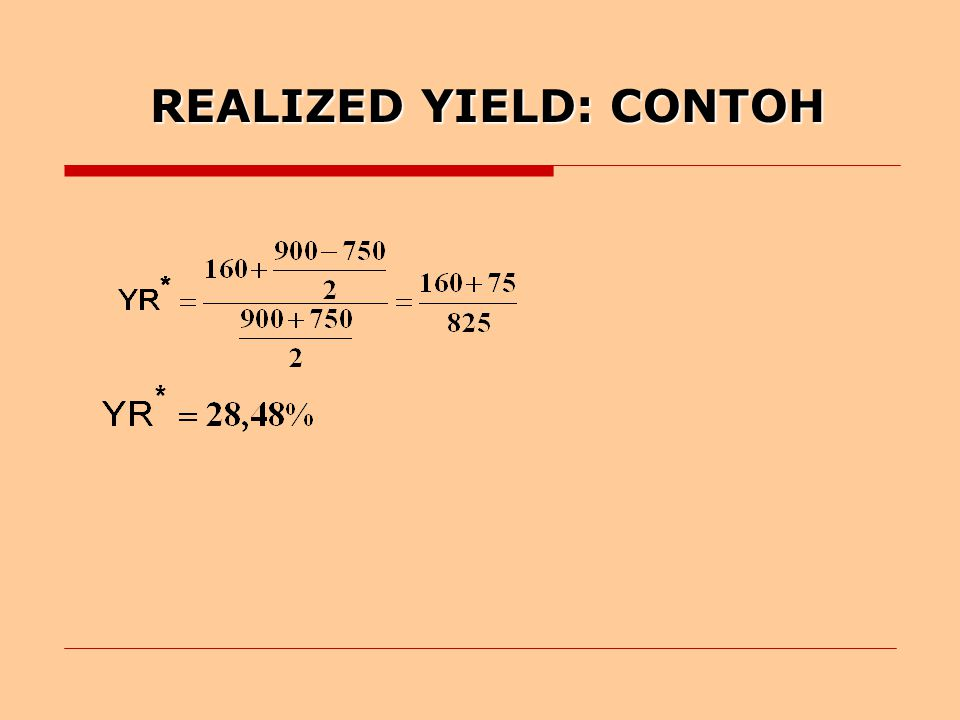 REALIZED YIELD: CONTOH