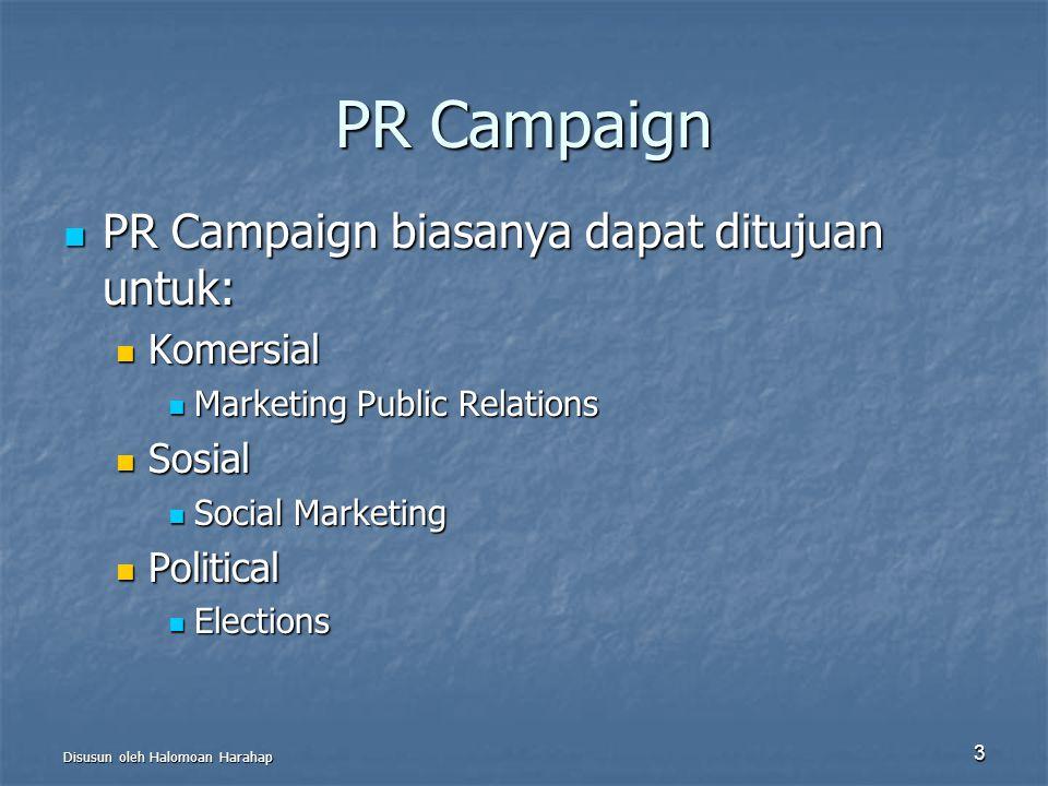 PR Campaign PR Campaign biasanya dapat ditujuan untuk: PR Campaign biasanya dapat ditujuan untuk: Komersial Komersial Marketing Public Relations Marke