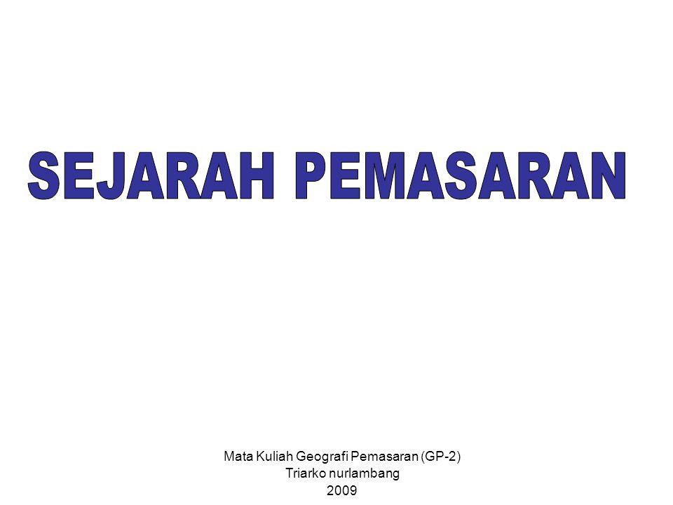 Mata Kuliah Geografi Pemasaran (GP-2) Triarko nurlambang 2009