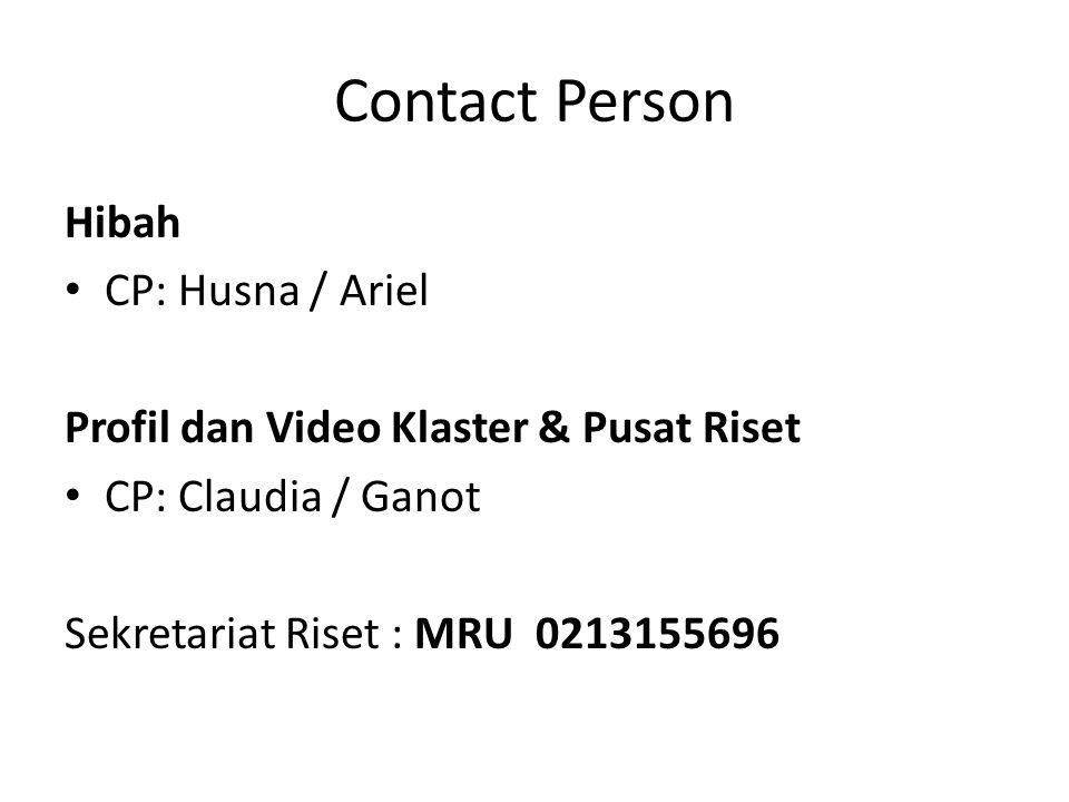 Contact Person Hibah CP: Husna / Ariel Profil dan Video Klaster & Pusat Riset CP: Claudia / Ganot Sekretariat Riset : MRU 0213155696