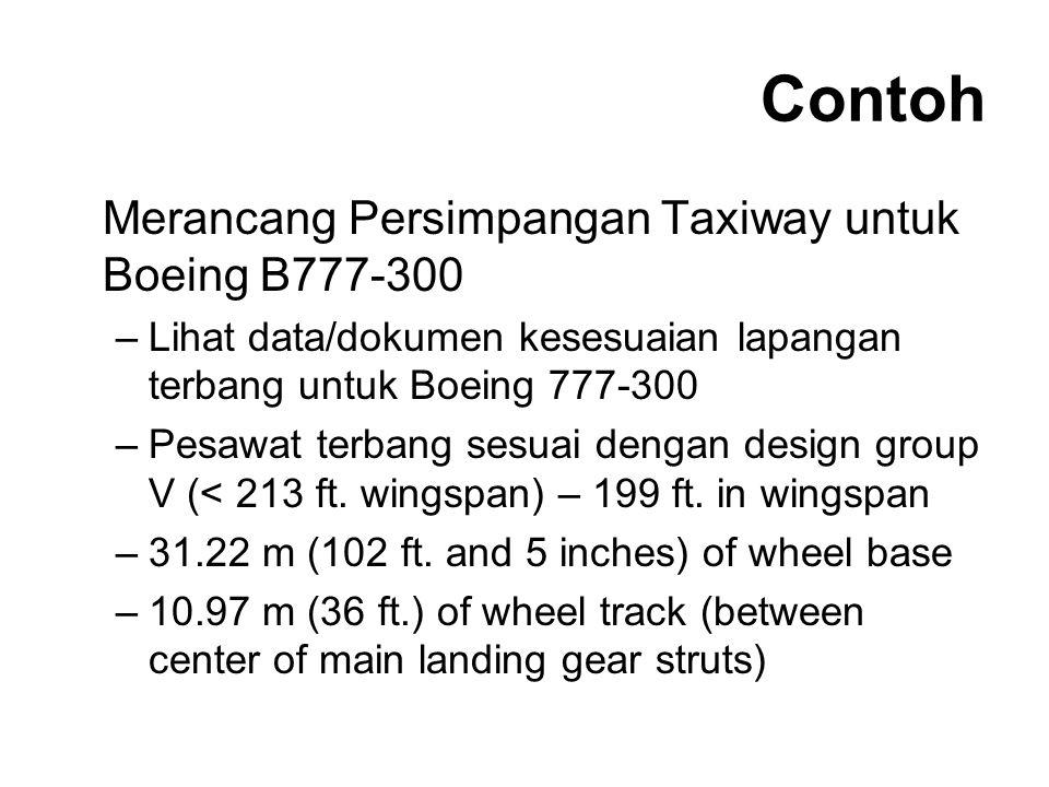 Contoh Merancang Persimpangan Taxiway untuk Boeing B777-300 –Lihat data/dokumen kesesuaian lapangan terbang untuk Boeing 777-300 –Pesawat terbang sesu