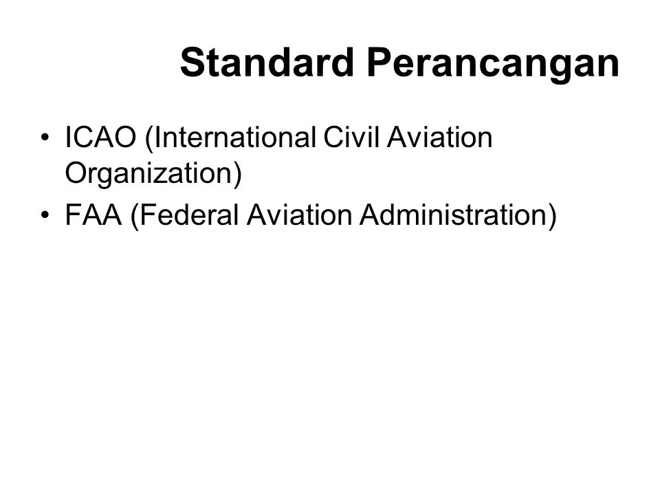 Klasifikasi Lapangan Terbang International Civil Aviation Organization (ICAO) Federal Aviation Administration (FAA)