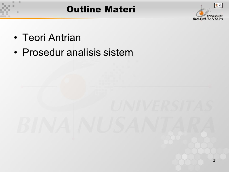 3 Outline Materi Teori Antrian Prosedur analisis sistem