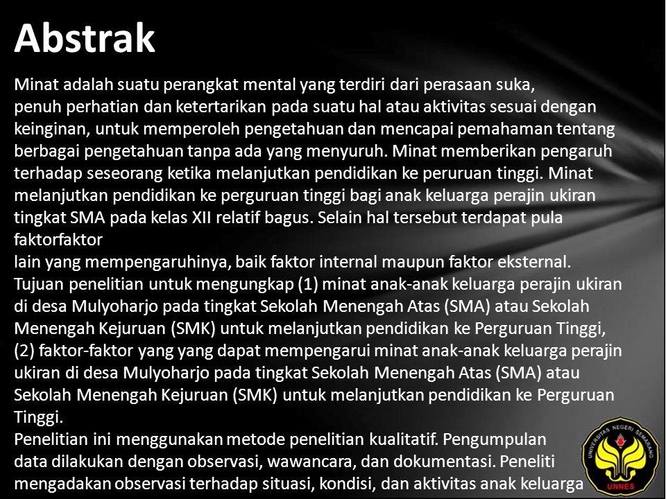Abstrak Minat adalah suatu perangkat mental yang terdiri dari perasaan suka, penuh perhatian dan ketertarikan pada suatu hal atau aktivitas sesuai dengan keinginan, untuk memperoleh pengetahuan dan mencapai pemahaman tentang berbagai pengetahuan tanpa ada yang menyuruh.