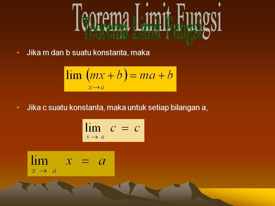 Jika m dan b suatu konstanta, maka Jika c suatu konstanta, maka untuk setiap bilangan a,