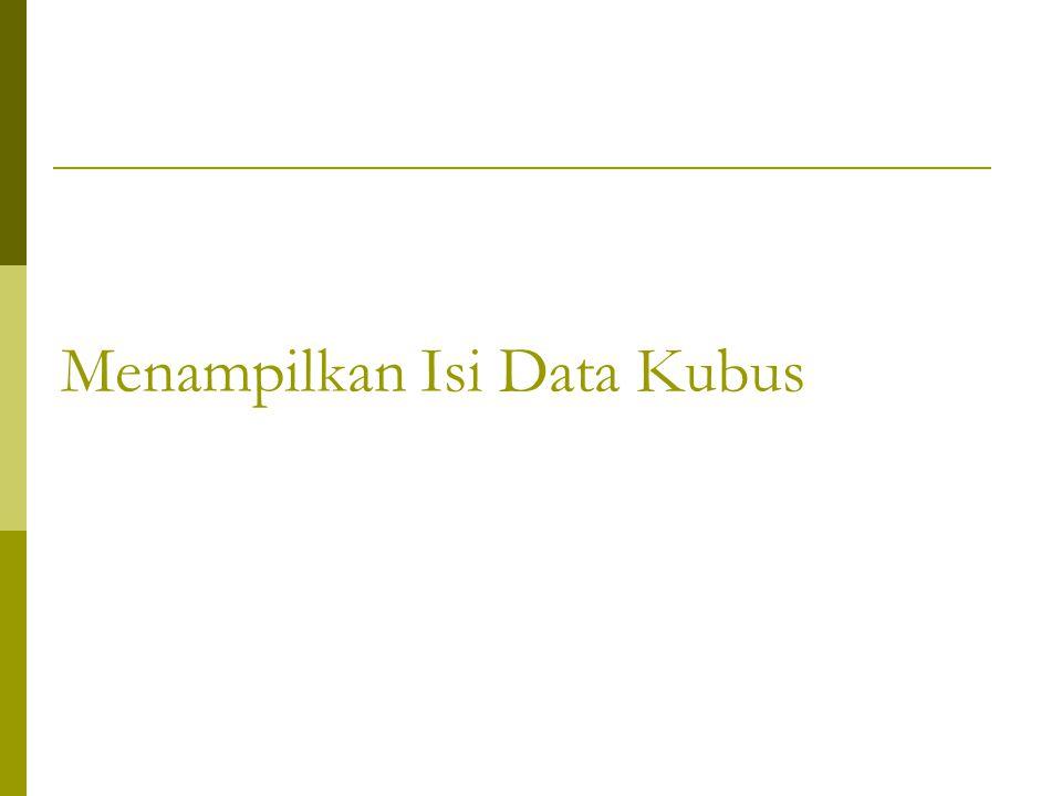 Menampilkan Isi Data Kubus