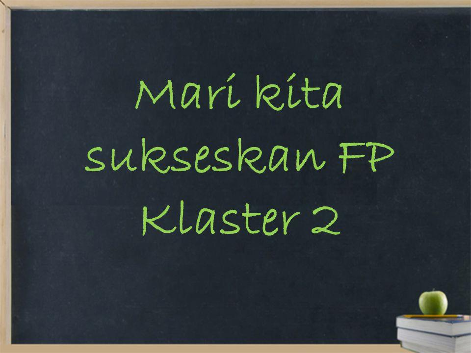 Mari kita sukseskan FP Klaster 2