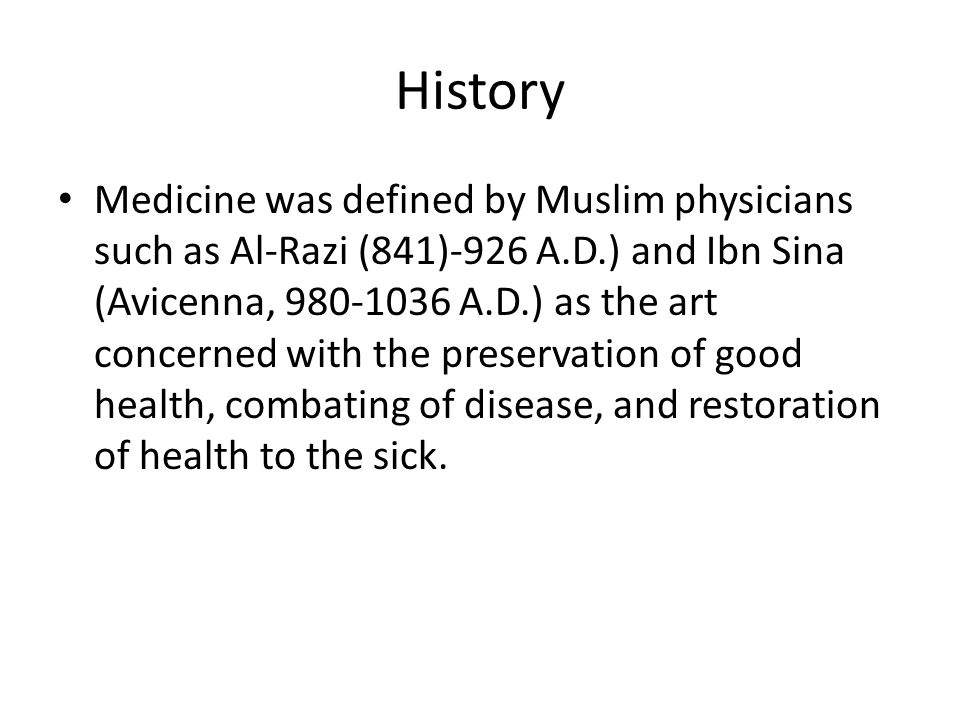 History For several centuries, the world has witnessed and benefited from the great advances made by Muslim physicians in the area of health sciences.