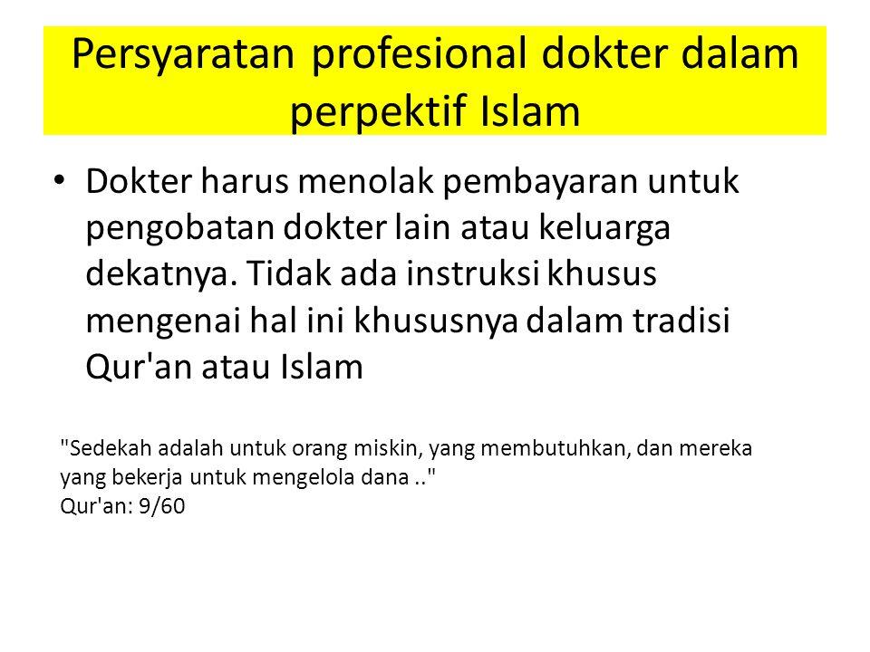 Dokter harus menolak pembayaran untuk pengobatan dokter lain atau keluarga dekatnya.