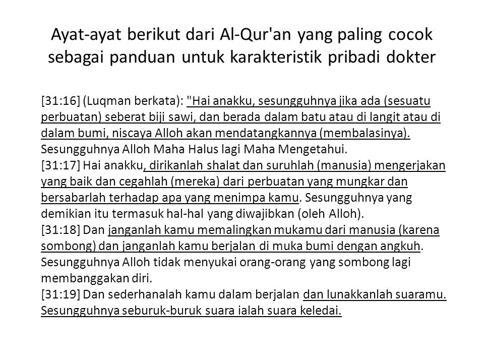 Dokter harus melindungi kerahasiaan pasien Persyaratan profesional dokter dalam perpektif Islam Mereka yang setia menjaga amanah mereka dan perjanjian mereka. Qur an: 23/8