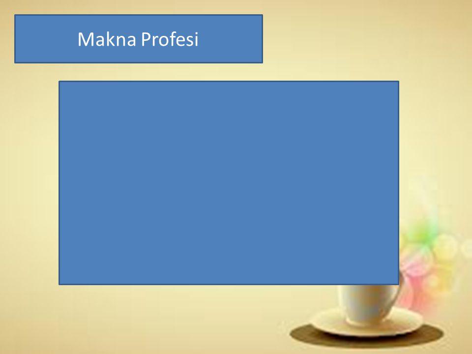 Istilah yang berkaitan dengan profesi Profesi 1.1.