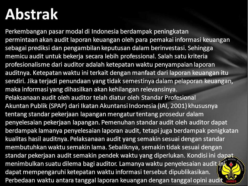 Abstrak Perkembangan pasar modal di Indonesia berdampak peningkatan permintaan akan audit laporan keuangan oleh para pemakai informasi keuangan sebagai prediksi dan pengambilan keputusan dalam berinvestasi.