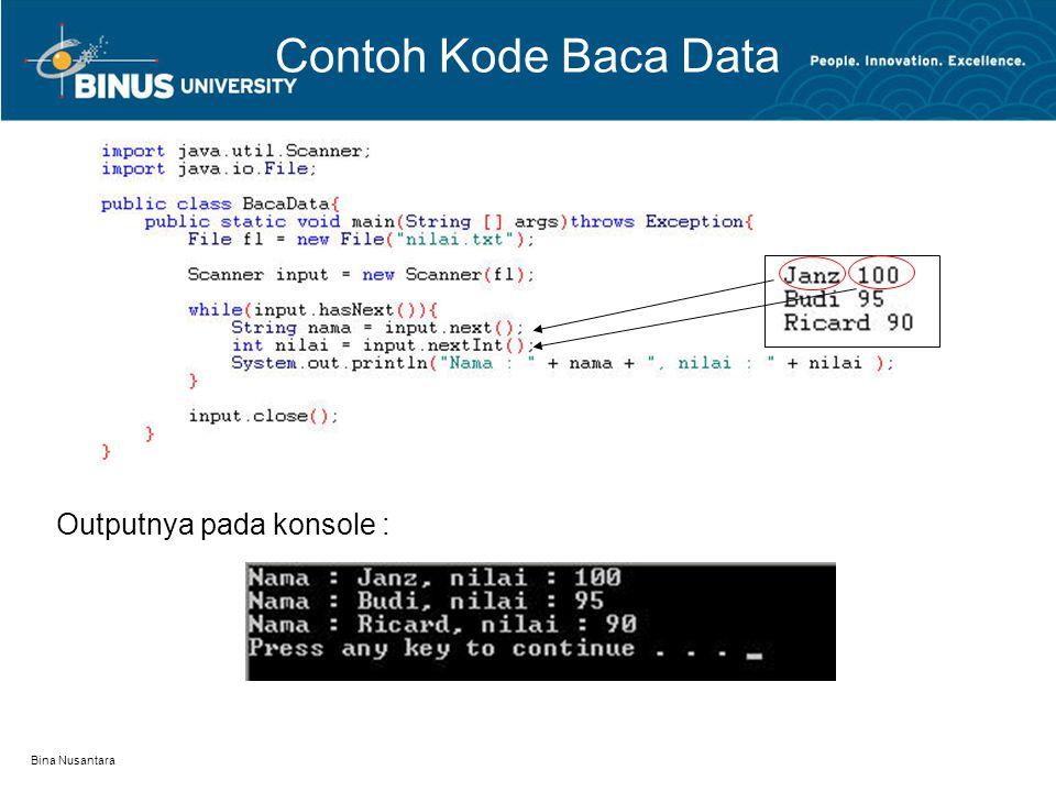 Bina Nusantara Contoh Kode Baca Data Outputnya pada konsole :