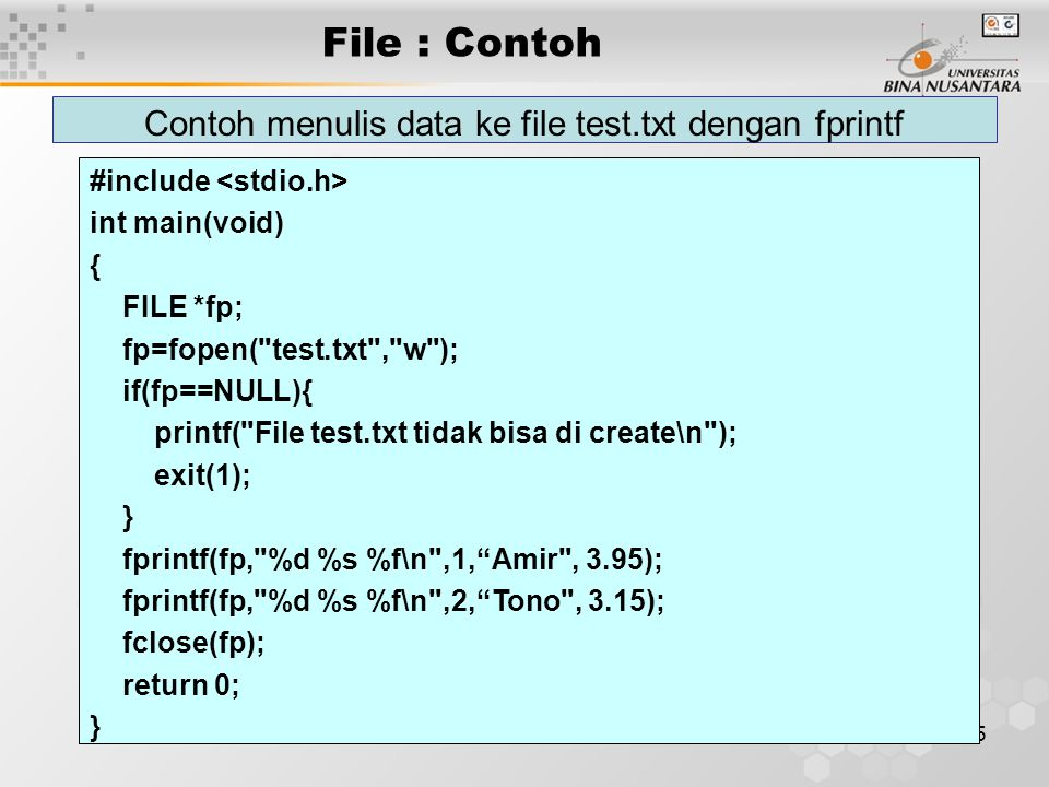 25 File : Contoh Contoh menulis data ke file test.txt dengan fprintf #include int main(void) { FILE *fp; fp=fopen(