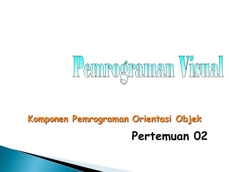Pertemuan 02 Komponen Pemrograman Orientasi Objek