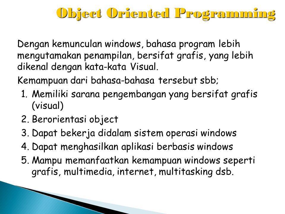 Dalam pemrograman berbasis OOP, sebuah program dibagi menjadi bagian-bagian kecil yang disebut dengan OBJEK.