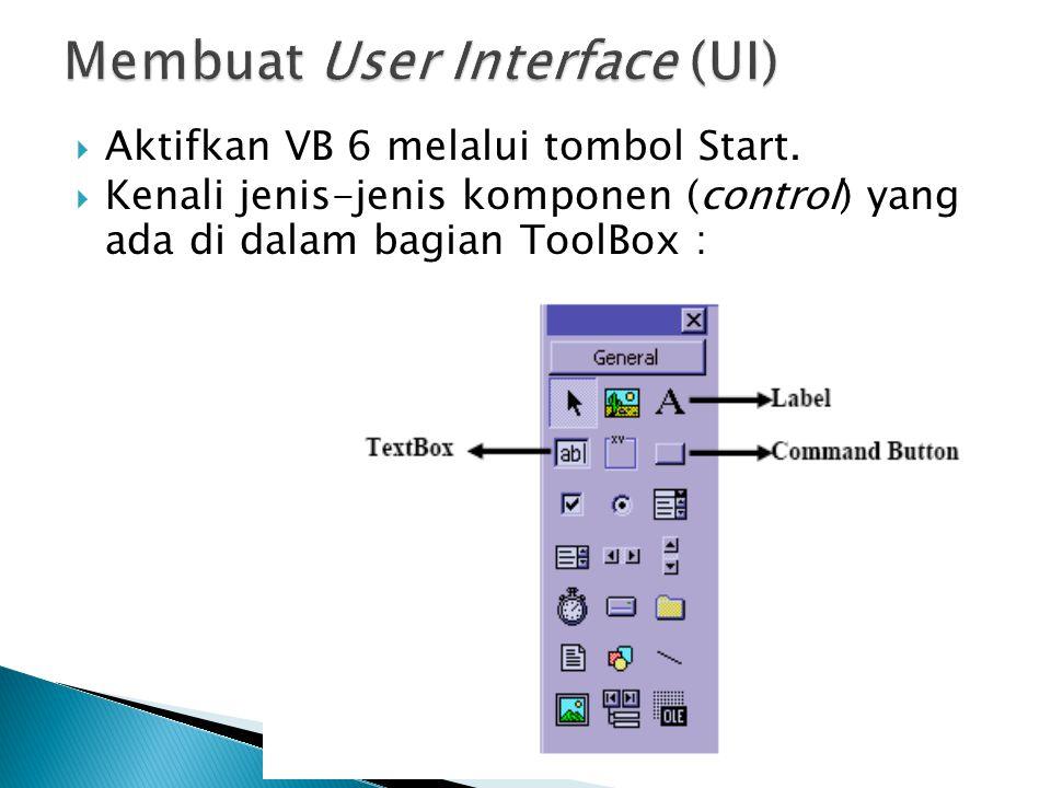  Aktifkan VB 6 melalui tombol Start.  Kenali jenis-jenis komponen (control) yang ada di dalam bagian ToolBox :