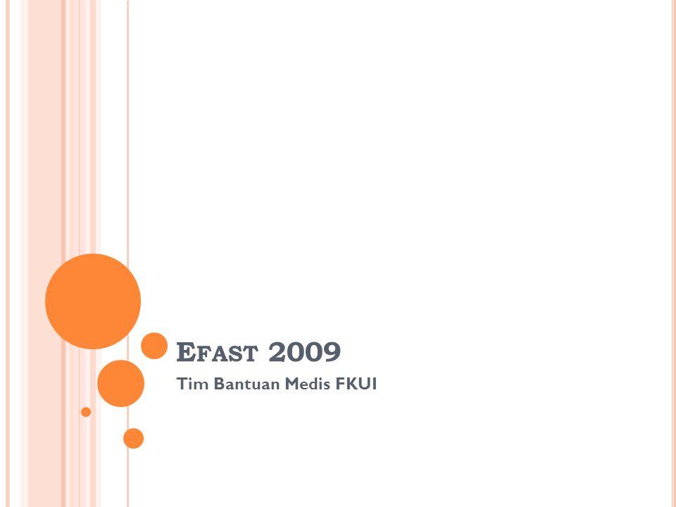 E FAST 2009 Tim Bantuan Medis FKUI