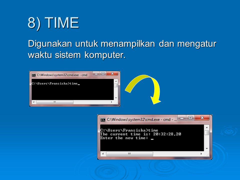 Digunakan untuk menampilkan dan mengatur waktu sistem komputer. 8) TIME