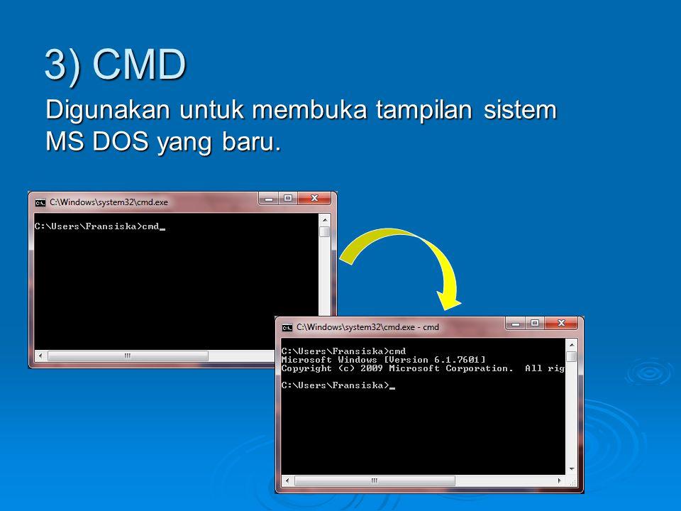 3) CMD Digunakan untuk membuka tampilan sistem MS DOS yang baru.
