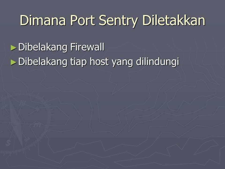 Fiture PortSentry ► Mendeteksi scan ► Melakukan aksi terhadap host yg melakukan pelanggaran ► Mengemail admin system bila di integrasikan dengan Logcheck/LogSentry