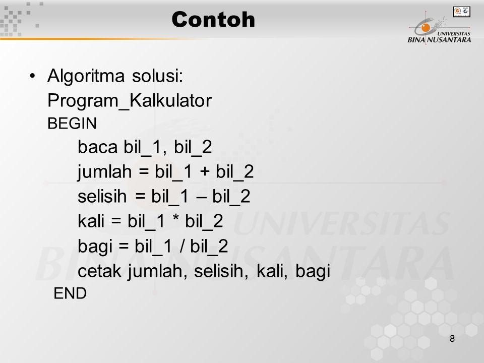 19 Algoritma menggunakan Selection Susunlah algoritma untuk membaca tiga karakter kemudian susunlah ketiga nilai karakter tersebut dengan urutan menaik (ascending) dan tampilkan ketiga karakter hasil sort tersebut