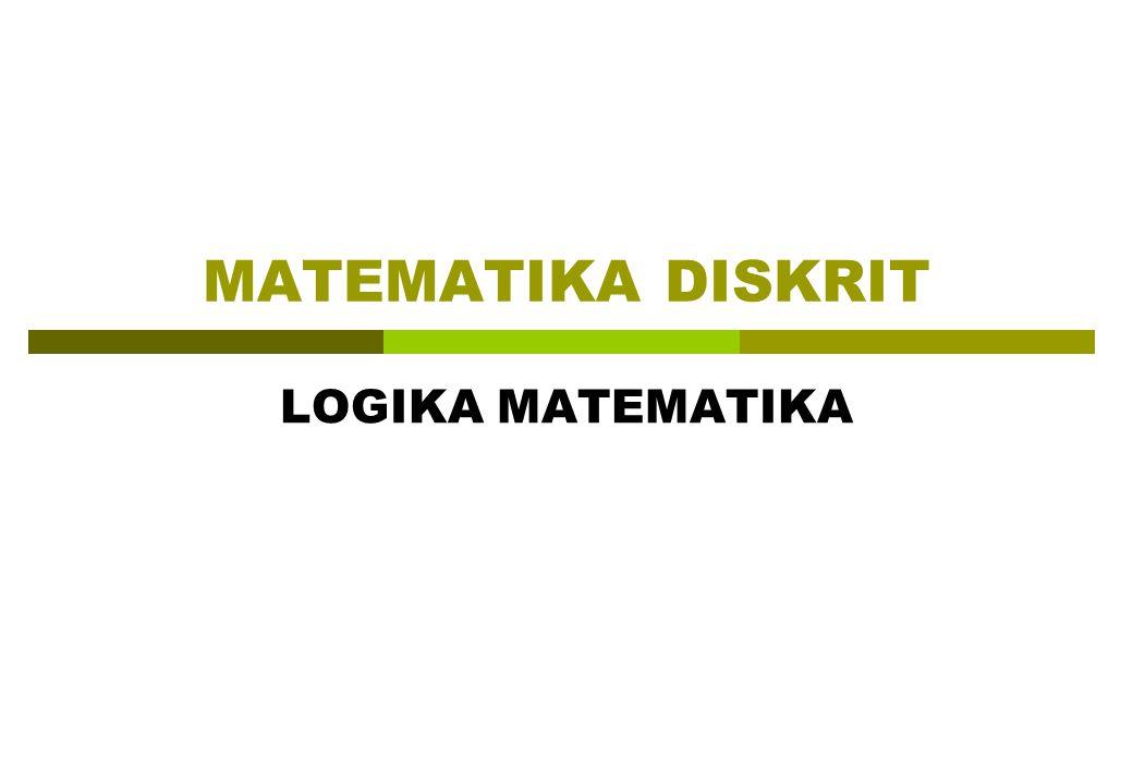 MATEMATIKA DISKRIT LOGIKA MATEMATIKA