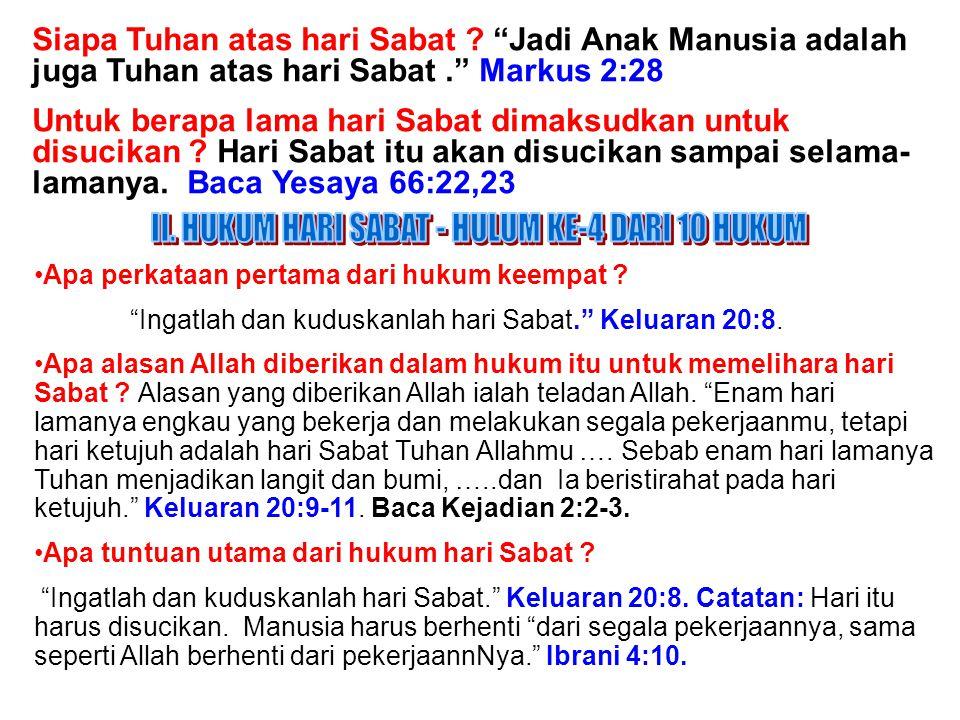 """JMS - HP 081315746066 Apa perkataan pertama dari hukum keempat ? """"Ingatlah dan kuduskanlah hari Sabat."""" Keluaran 20:8. Apa alasan Allah diberikan dala"""