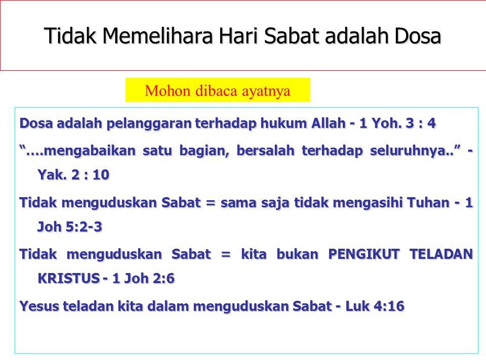 "JMS - HP 081315746066 Tidak Memelihara Hari Sabat adalah Dosa Dosa adalah pelanggaran terhadap hukum Allah - 1 Yoh. 3 : 4 ""….mengabaikan satu bagian,"