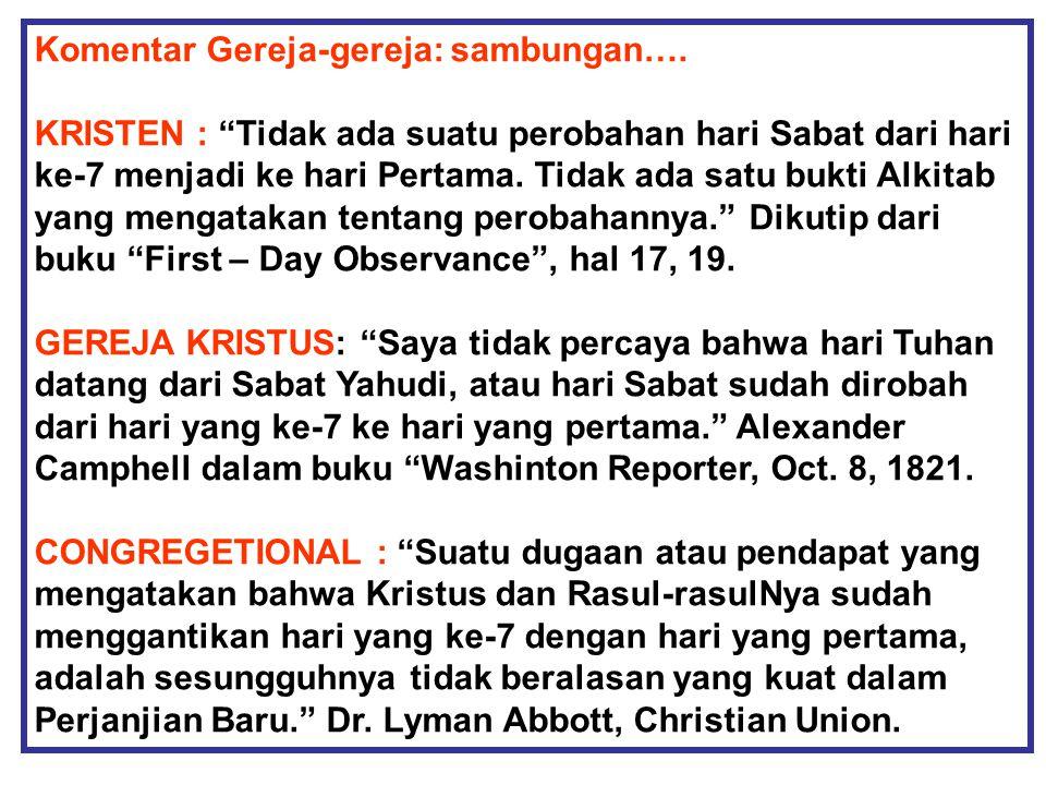 """JMS - HP 081315746066 Komentar Gereja-gereja: sambungan…. KRISTEN : """"Tidak ada suatu perobahan hari Sabat dari hari ke-7 menjadi ke hari Pertama. Tida"""