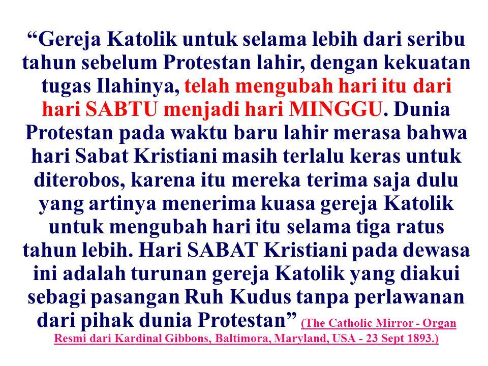 "JMS - HP 081315746066 ""Gereja Katolik untuk selama lebih dari seribu tahun sebelum Protestan lahir, dengan kekuatan tugas Ilahinya, telah mengubah har"