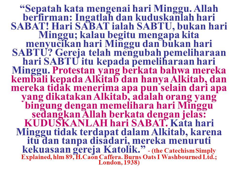 """JMS - HP 081315746066 """"Sepatah kata mengenai hari Minggu. Allah berfirman: Ingatlah dan kuduskanlah hari SABAT! Hari SABAT ialah SABTU, bukan hari Min"""