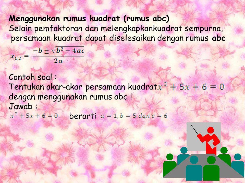 Contoh soal : Tentukan Hp persamaan kuadrat diatas dengan cara melengkapi bentuk kuadrat sempurna! Jawab : Jadi Hp = {8,-2}