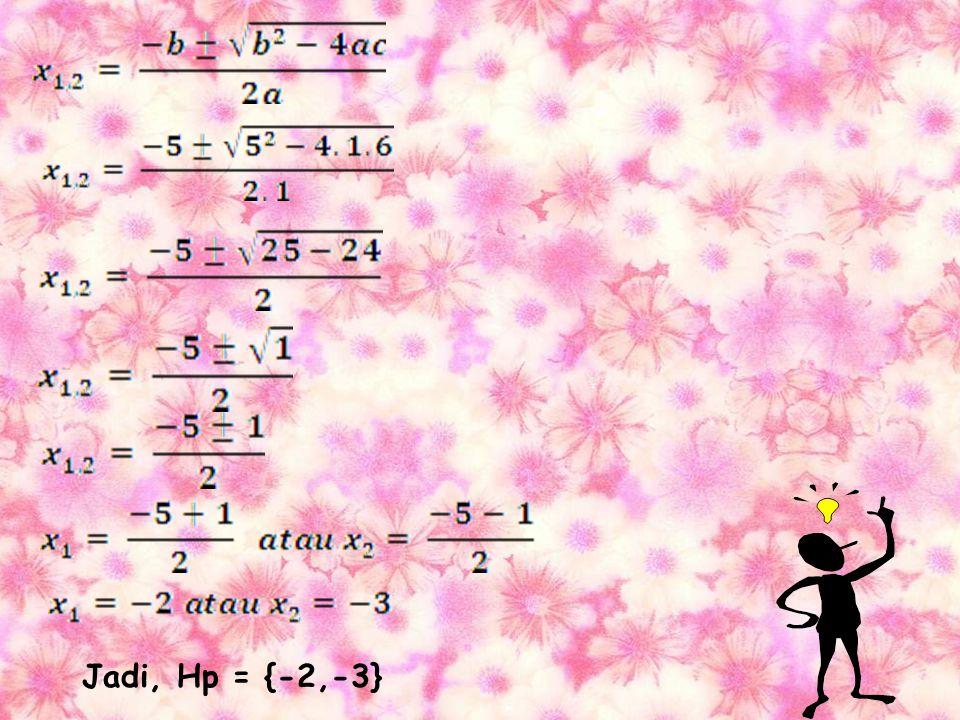 Menggunakan rumus kuadrat (rumus abc) Selain pemfaktoran dan melengkapkankuadrat sempurna, persamaan kuadrat dapat diselesaikan dengan rumus abc Conto